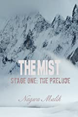 The Mist Stage One: The Prelude/The Cumulative Effect Kindle Edition