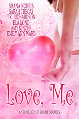Love, Me: Anthology of Short Stories Kindle Edition