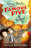 Famous Five: Five Go To Mystery Moor: Book 13 (Famous Five series)
