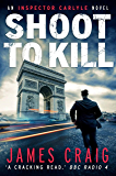 Shoot to Kill (Inspector Carlyle Book 7)