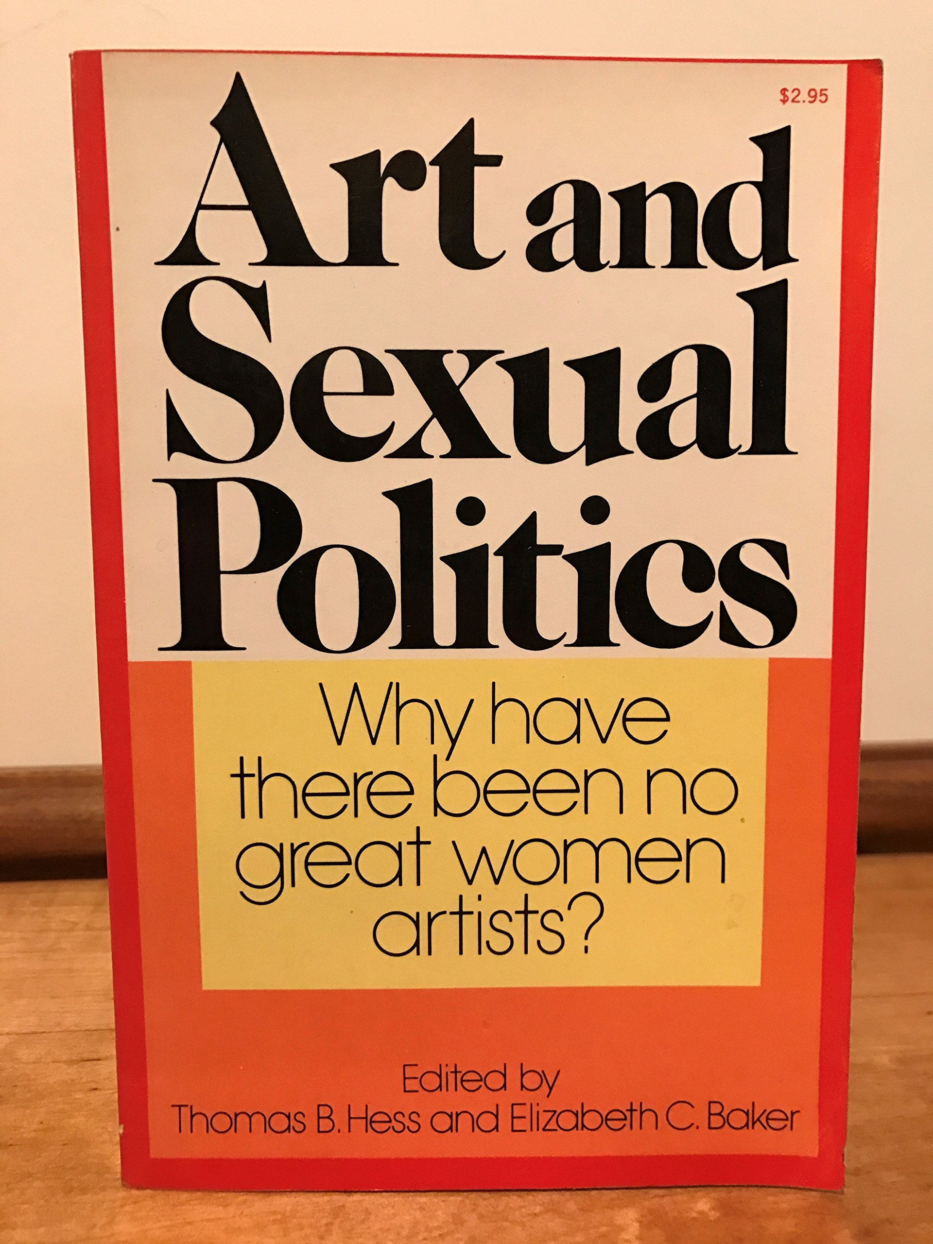 Art and Sexual Politics: Why Have There Been No Great Women Artists?