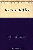 Lecturas infantiles (Edición de la Biblioteca Virtual Miguel de Cervantes) (Spanish Edition)