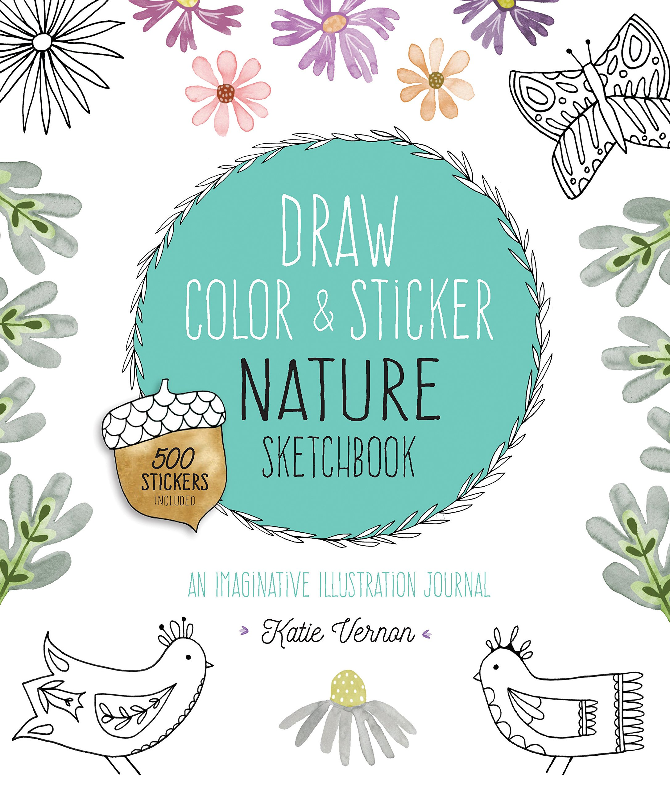 Color master inc in vernon - Amazon Com Draw Color And Sticker Nature Sketchbook An Imaginative Illustration Journal 9781631592782 Katie Vernon Books