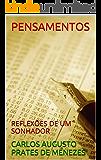 PENSAMENTOS: Reflexões  de um Sonhador (PENSANDO Livro 1)