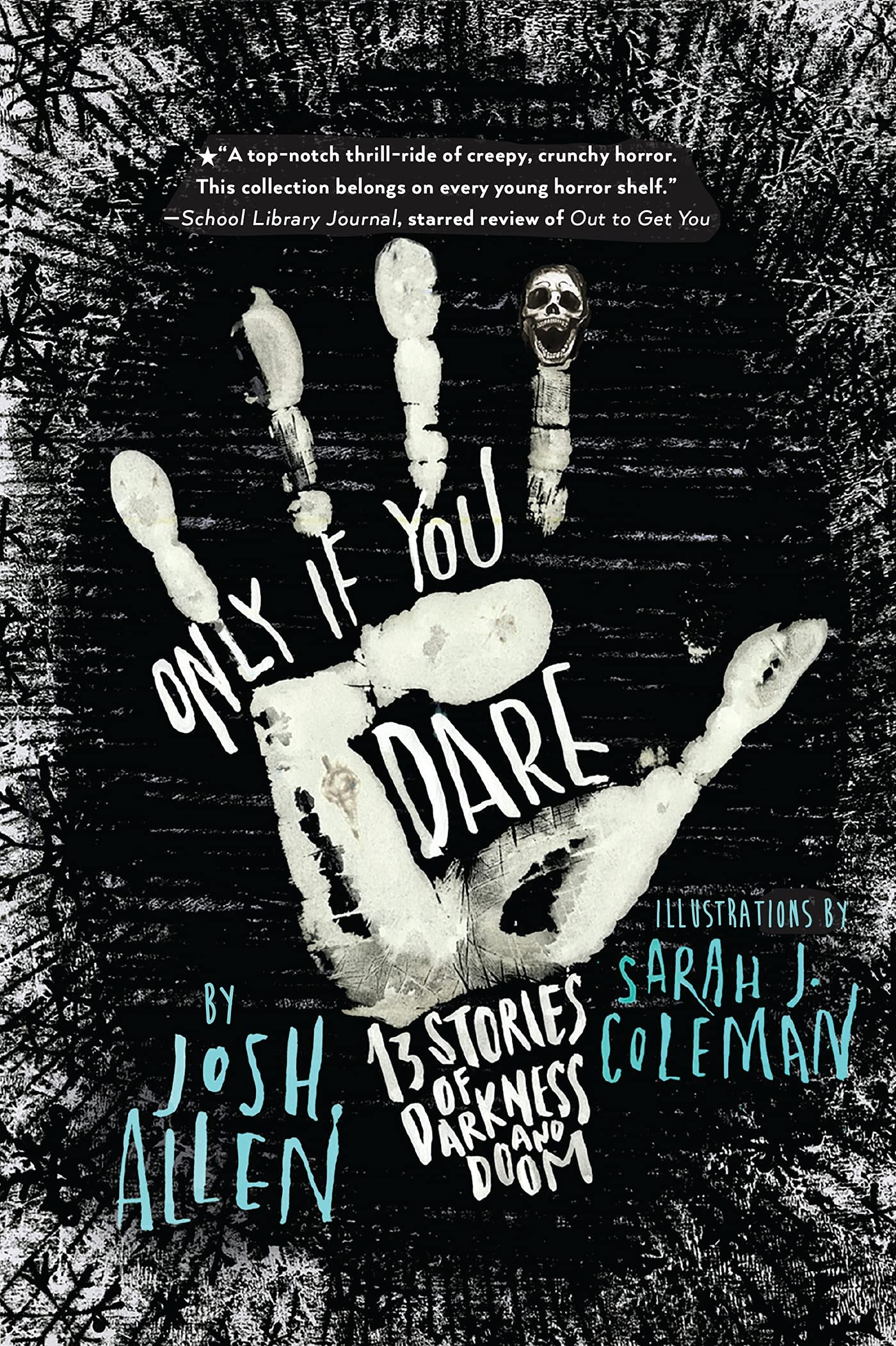 Only If You Dare: 13 Stories of Darkness and Doom: Allen, Josh, Coleman,  Sarah J.: 9780823449064: Amazon.com: Books
