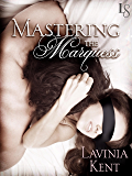 Mastering the Marquess (Bound and Determined)