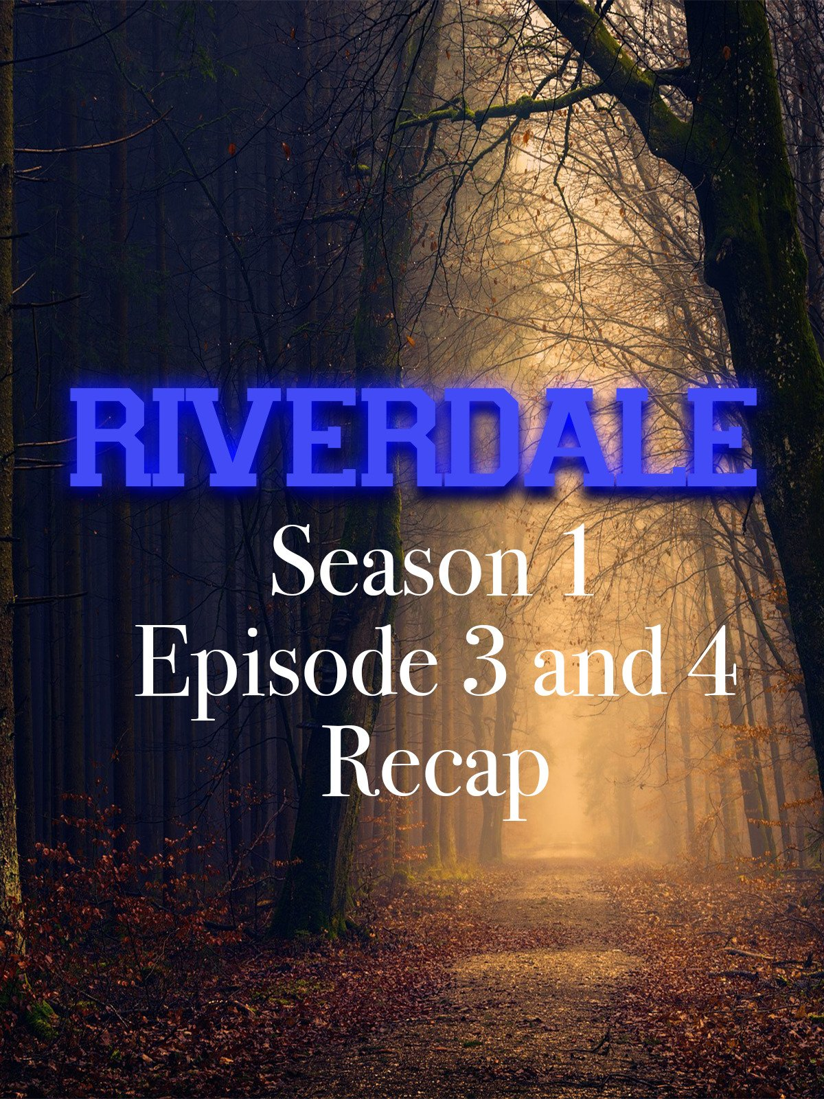 Amazon com: Watch Riverdale Season 1 Episode 3 and 4 Recap