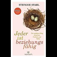 Jeder ist beziehungsfähig: Der goldene Weg zwischen Freiheit und Nähe (German Edition)