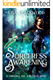 Sorceress Awakening (A Gargoyle and Sorceress Tale Book 1)