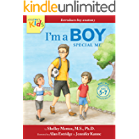 I'm A Boy, Special Me (Ages 5-7): Anatomy For Kids Book Introduces Boy Anatomy And Where Babies Come From (I'm a Boy 1)