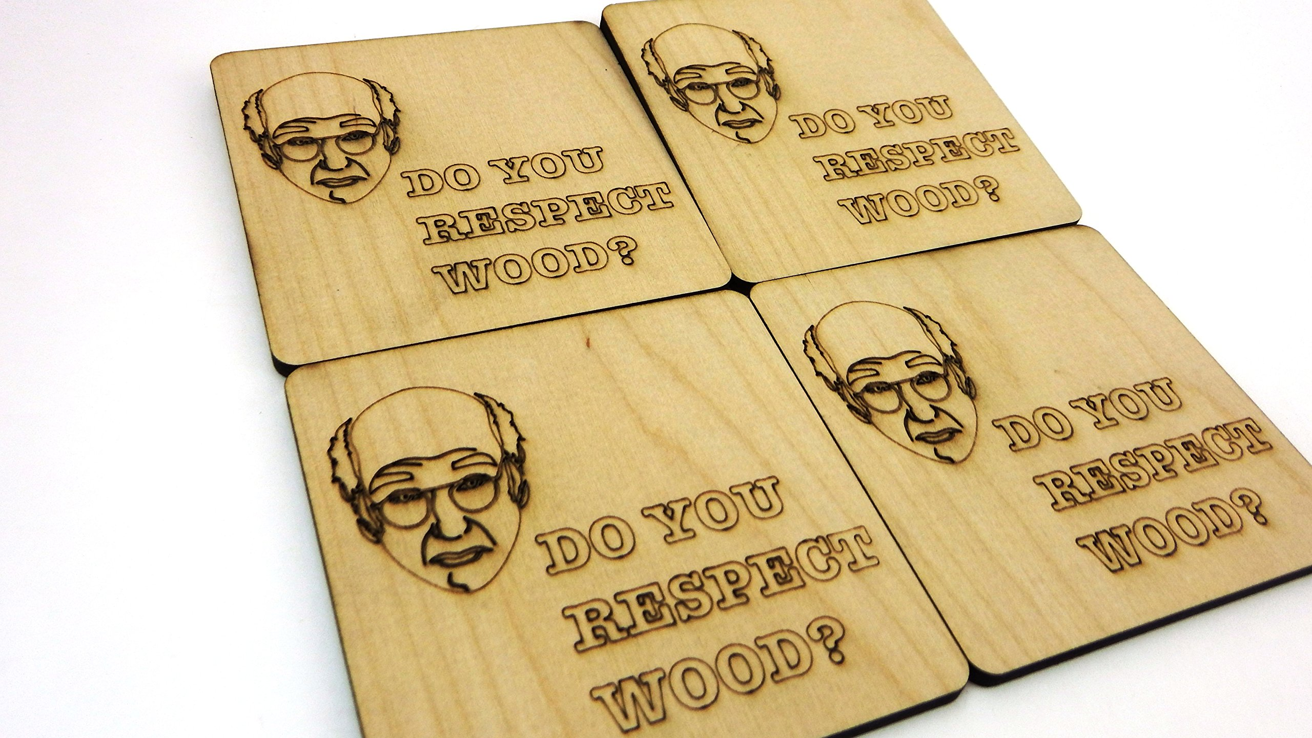 Set of 4 Wooden ''Do You Respect Wood?'' Larry David Coasters by Wooden Shoe Designs (Image #2)