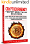 Cryptocurrency: 7 Expert Secrets for Beginners: Mining, Investing and Trading Bitcoin, Ethereum, Ripple, Litecoin, Dash, Zcash, Monero, Dodgecoin, Cardano, IOTA and others