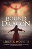 Bound by a Dragon (The Dragon Archives Book 1) (English Edition)