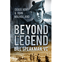 Beyond the Legend: Bill Speakman VC
