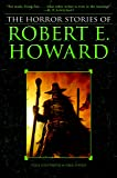 The Horror Stories of Robert E. Howard