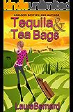 Tequila & Tea Bags (English Edition)