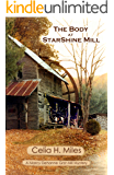 The Body at StarShine Mill: A Marcy Dehanne Grist Mill Mystery