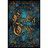 Lords of Chaos (Unraveling the Veil Book 3)