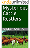 Mysterious Cattle Rustlers: A Fun Cozy Mystery (Mike and Peter FBI Agents Book 5)