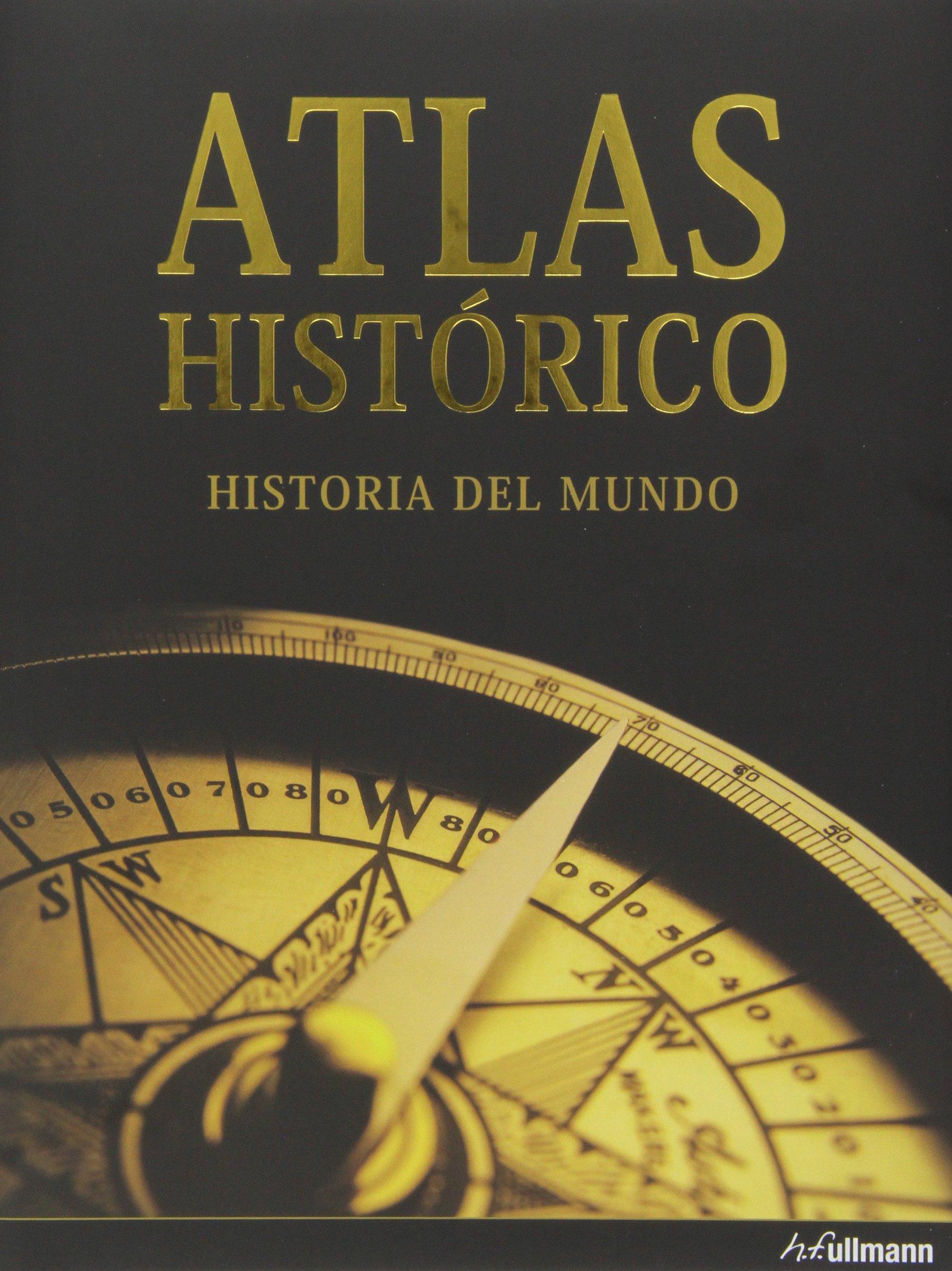 ATLAS HISTÓRICO. HISTORIA DEL MUNDO (ED.2013) E: Amazon.es: DR ...