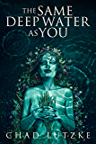 The Same Deep Water as You: A Dark Coming of Age Novella