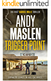 Trigger Point (The Gabriel Wolfe Thrillers Book 1)