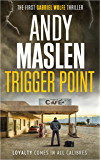 Trigger Point (The Gabriel Wolfe Thrillers Book 1) (English Edition)