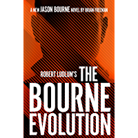 Robert Ludlum's™ The Bourne Evolution (Jason Bourne Book 12)