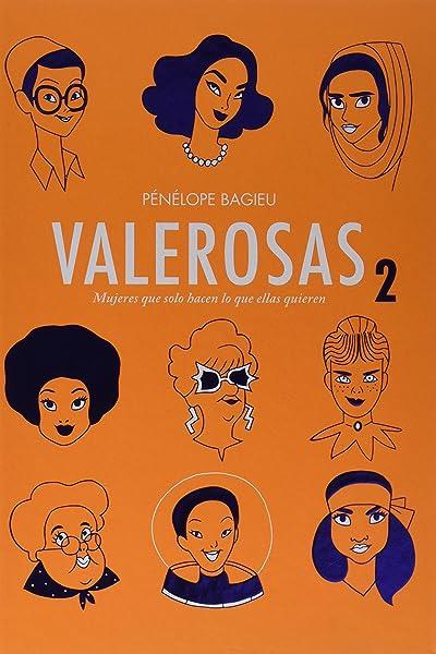 Valerosas 2. Mujeres que solo hacen lo que ellas quieren - Libros para empoderar a las niñas - Mil ideas para regalar