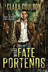 What Fate Portends (The Frost Arcana Book 1) Kindle Edition
