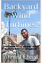 Backyard Wind Turbines: Harness wind power with simple and fun projects Kindle Edition
