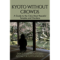 KYOTO WITHOUT CROWDS: A Guide to the City's Most Peaceful Temples and Gardens