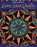 Lone Star Quilts & Beyond: Step-By-Step Projects and Inspiration