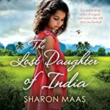 The Lost Daughter of India: A Heartbreaking Novel of Tragedy and Secrets That Will Have You Hooked