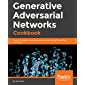 Generative Adversarial Networks Cookbook: Over 100 recipes to build generative models using TensorFlow and Keras