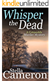 WHISPER THE DEAD a gripping Cotswolds murder mystery full of twists (Alex Duggins Book 5)