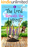 The Lord Beneath the Lupins: Mystery (Diana Flowers Floriculture Mysteries Book 5)