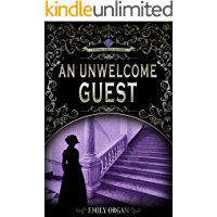 An Unwelcome Guest: A Victorian Murder Mystery (Penny Green Series Book 7) (Penny Green Victorian Mystery Series)