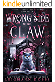 Wrong Side of the Claw (Mystic Notch Cozy Mystery Series Book 7)