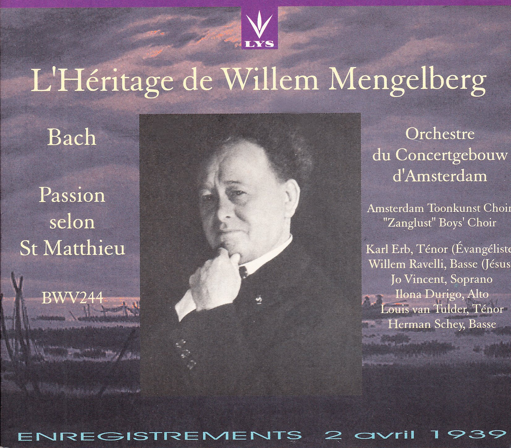 Bach: St Matthew Passion (L'Heritage de Willem Mengelberg, Enregistrements 2 Avril 1939) (Lys) by Lys