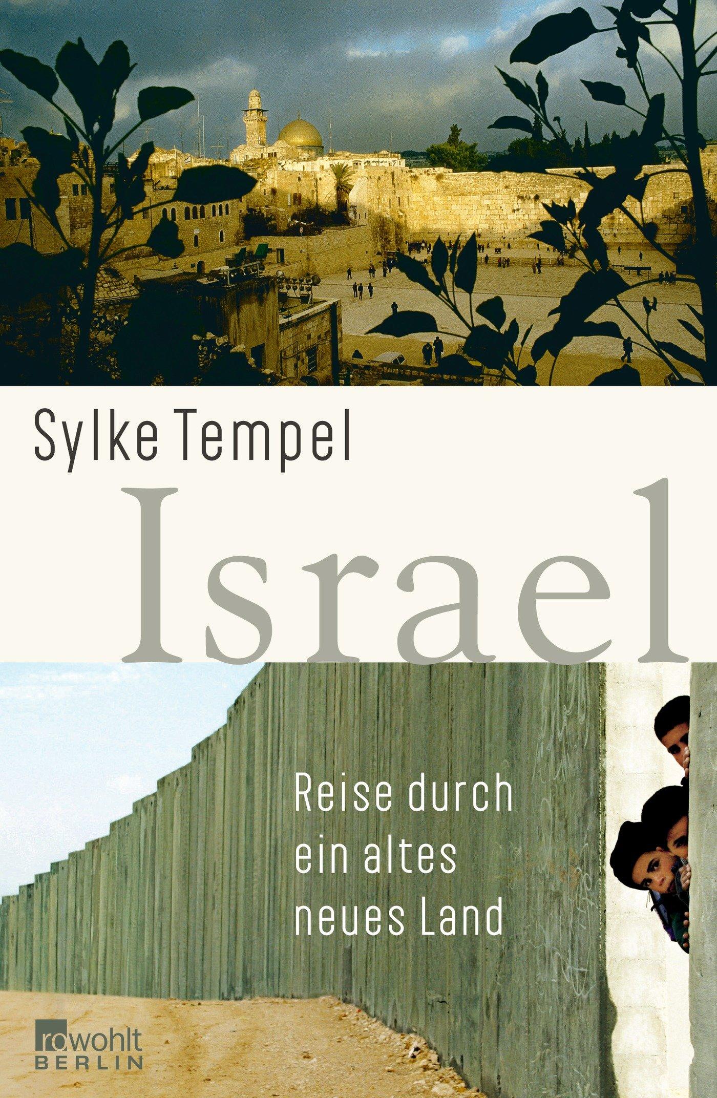 Israel: Reise durch ein altes neues Land