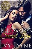 The Billionaire's Secret Love: A 'Scandals of the Bad Boy Billionaires' Novella
