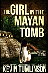 The Girl in the Mayan Tomb: A Dan Kotler Archaeological Thriller Kindle Edition