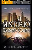 El Misterio de la Máscara: Una Novela de Suspense, Fantasia y Misterio Sobrenatural (El Circulo Protector nº 2)