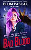 Bad Blood: An Academy Romance Series (Reverse Harem) (The F My Life Series Book 1)