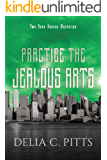 Practice the Jealous Arts: Two Ross Agency Mysteries (Ross Agency Mystery series Book 2)