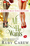 All He Wants Christmas Collection: Erotic Holiday Stories (All He Wants Collection Book 1)