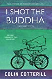 I Shot the Buddha (A Dr. Siri Paiboun Mystery, Band 11)