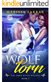 Wolf Torn: A Paranormal Shifter Romance (The Dark Ridge Wolves Book 2)