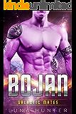 Bojan (Scifi Alien Romance) (Galactic Mates)